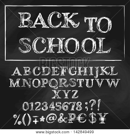 Chalk cyrillic vector alphabet. English title is Back to School. White capital letters numbers special symbols and money signs. Textured blackboard on background.