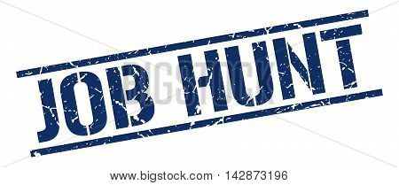 job hunt stamp. blue grunge square isolated sign