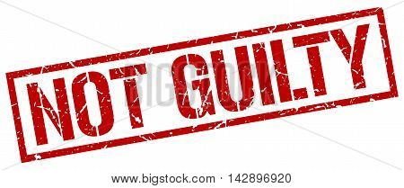 not guilty stamp. red grunge square isolated sign