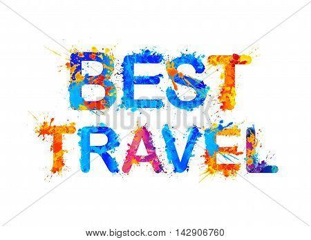 Best travel. Splash paint vecto watercolor inscription