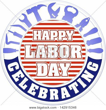 Happy Labor Day Celebrating Colorful Round Emblem With Striped Background And Silhouettes Of Workers