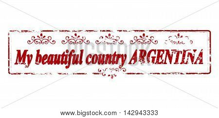 Rubber stamp with text my beautiful country Argentina inside vector illustration
