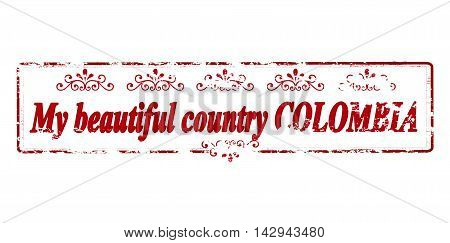 Rubber stamp with text my beautiful country Colombia inside vector illustration