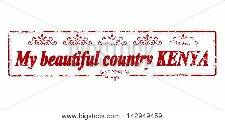 Rubber stamp with text my beautiful country Kenya inside vector illustration