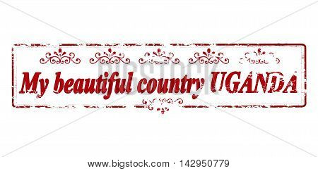 Rubber stamp with text my beautiful country Uganda inside vector illustration