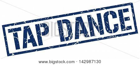 tap dance stamp. blue grunge square isolated sign