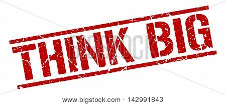 think big stamp. red grunge square isolated sign