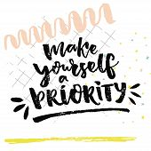 Make yourself a priority. Inspirational quote about love yourself. Saying about life. Brush calligraphy, vector black letters on white background with squared paper and hand marks. poster