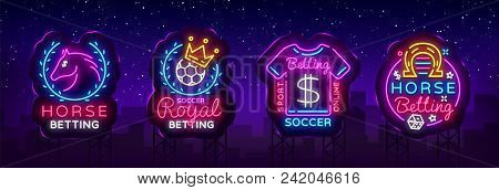 Betting Collection Logos In Neon Style. Set Neon Signs Betting Sports, Horse, Soccer. Design Element