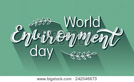 World Environment Day Hand Sketched Lettering With Shadow.  Vector Illustration Of World Environment