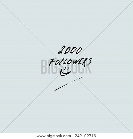 2000 Followers. Vector Illustration For Social Network Friends, Followers, Web Users