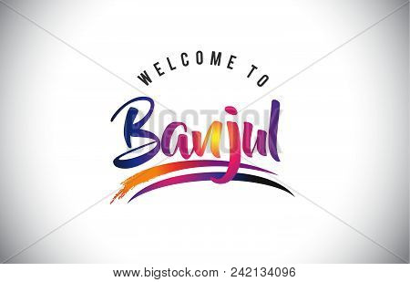 Banjul Welcome To Message In Purple Vibrant Modern Colors Vector Illustration.