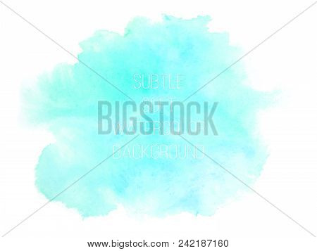 Colorful Abstract Vector Background. Soft Blue And  Green Watercolor Stain. Watercolor Painting.   B
