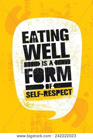 Eating Well Is A Form Of Self-respect. Healthy Lose Weight Lifestyle Nutrition Motivation Quote. Ins