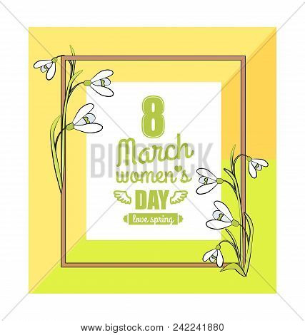 8 March Womens Day, Colorful Poster With Frame And Flowers, Headline In Centerpiece With Heart And W
