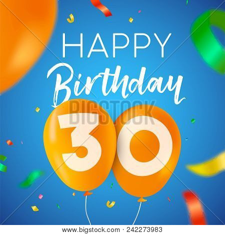 Happy Birthday 30 Thirty Years Fun Design With Balloon Number And Colorful Confetti Decoration. Idea
