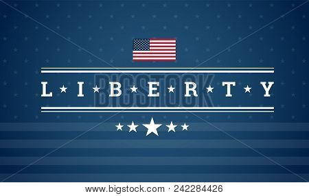 Liberty lettering and United States flag blue background vector patriotic illustration for the USA national holidays and events