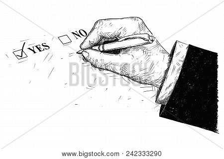 Vector Artistic Pen And Ink Drawing Illustration Of Yes And No Questionnaire Form And Hand Holding B