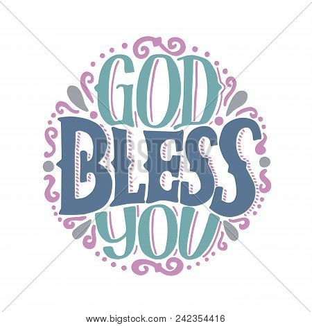 Hand Lettering God Bless You Made On Round. Biblical Background. Christian Poster. Card. Inspiration