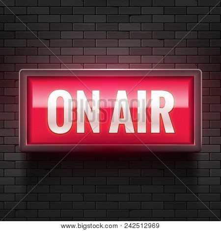 On Air Studio Light Sign. Media Broadcasting Warning Sign. Live Board Production Record Attention.