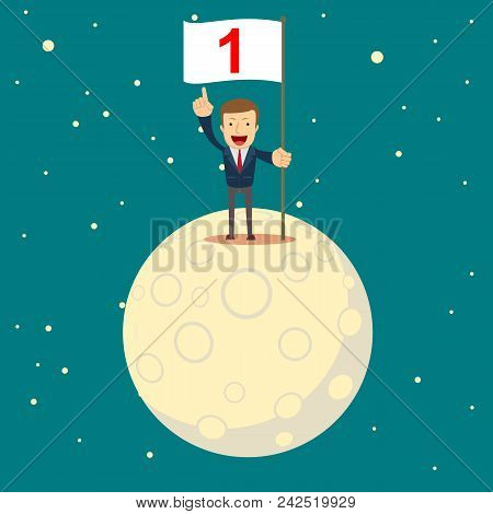 Happy Businessman Holding Number One Flag, A Man In A Business Suit Conquered The Moon. Start Up Bus