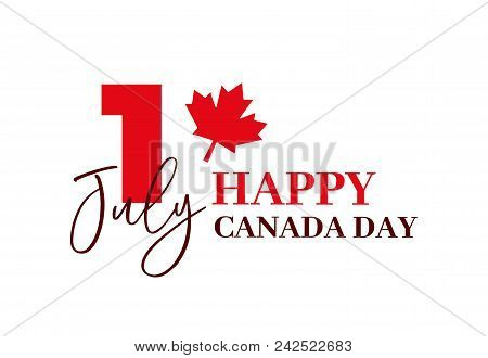 Happy Canada Day, First Of July. Vector Typographic Design Illustration. Canadian Flag Colors And Ma