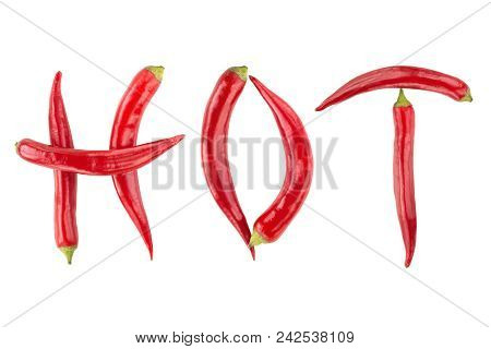Red Hot Chilli Peppers Spelling The Word Hot. Red And Spicy Chili Pepers Creating A Word Hot On Whit
