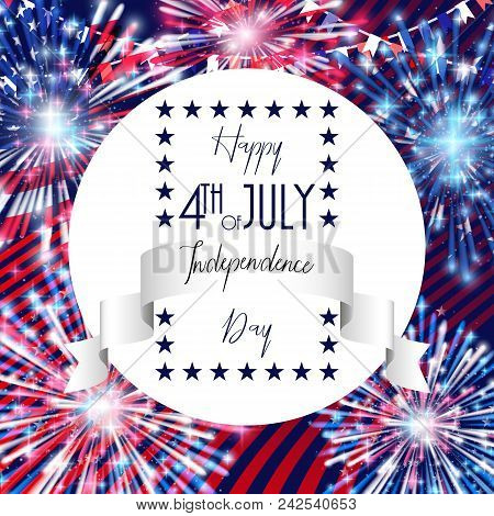 4th Of July, American Independence Day Celebration Background With Fireworks. Congratulations On Fou