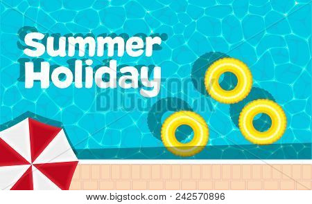 Summer Holiday Banner With Space For Text. Yellow Pool Float And Sun Umbrella. Ring Floating In A Re