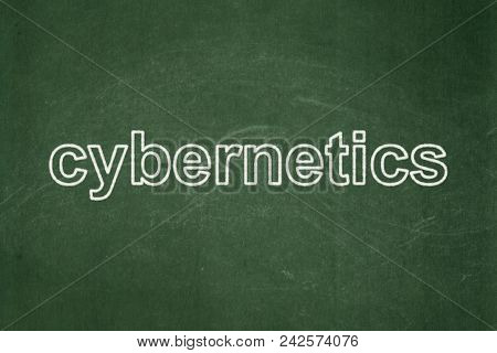 Science Concept: Text Cybernetics On Green Chalkboard Background