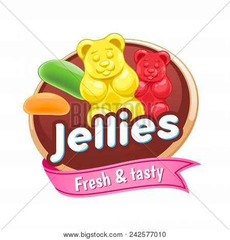 Jelly Sweets Colorful Poster. Badge With Gummy Bears And Jellybeans.