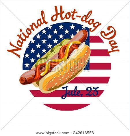 Vector Postcard Poster Or Banner For The National Day Of A Hot Dog With A Picture Of A Hot Dog On Th