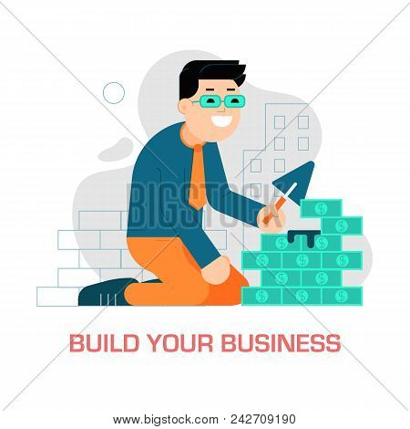 Build Your Business Concept With Businessman Or Manager Building Money Wall Construction. Smiling Ma
