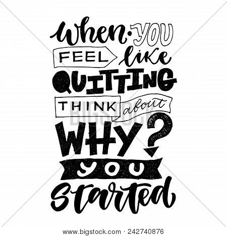 Motivational Quote, Vector Lettering Poster. Black Calligraphy Isolated On White Background. When Yo