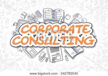 Business Illustration Of Corporate Consulting. Doodle Orange Text Hand Drawn Doodle Design Elements.