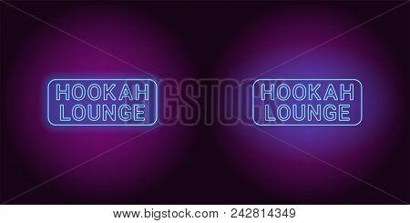 Neon Icon Of Blue Hookah Lounge Inscription. Vector Illustration Of Blue Neon Hookah Lounge Consisti