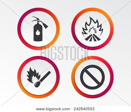 Fire Flame Icons. Fire Extinguisher Sign. Prohibition Stop Symbol. Burning Matchstick. Infographic D