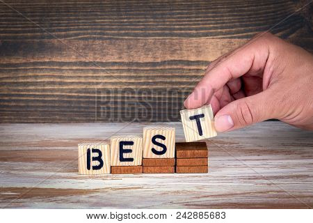 Best. Choice, Practice Or Service. Wooden Letters On The Office Desk, Informative And Communication