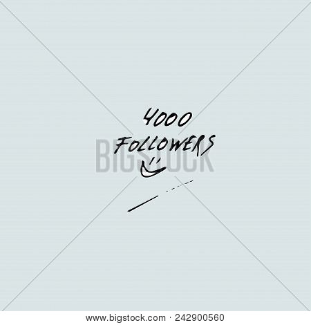 4000 Followers. Vector Illustration For Social Network Friends, Followers, Web Users