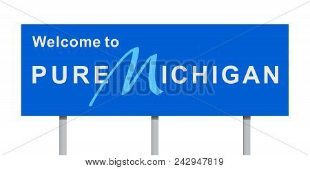 Vector Illustration Of The Welcome To Pure Michigan Blue Road Sign