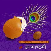 Janmashtami. Concept of a religious holiday. Indian fest. Dahi handi on Janmashtami, celebrating birth of Krishna. Pot, coconut, peacock feather, flute. Text in Hindi - Janmashtami poster
