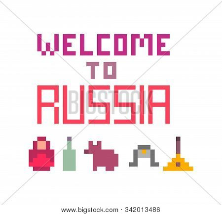 Welcome To Russia, Pixel Art Font Lettering For Prints, Cards, Poster, Banners. 8 Bit Retro 80s-90s