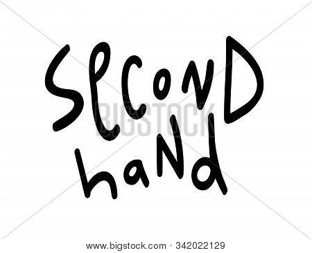 Sketchy Second Hand Shop Lettering Logo Isolated On White Background. Thrift Store Typography Print.