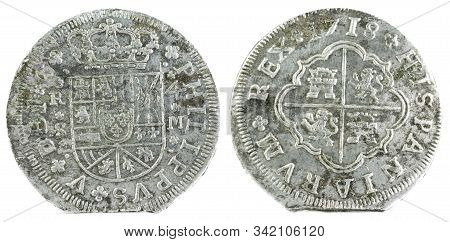 Ancient Spanish Silver Coin Of The King Felipe V. 1718. Coined In Sevilla. 4 Reales.