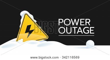 The Banner Of A Power Outage With A Warning Sign That Is Covered With Snow And Sticks Out In It. The