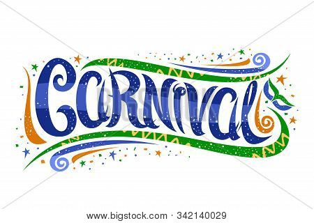 Vector Lettering For Carnival In Rio De Janeiro, Decorative Card With Curly Calligraphic Font, Desig