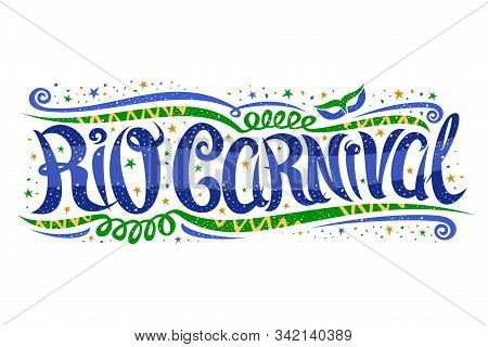 Vector Greeting Card For Rio Carnival, Decorative Ticket With Curly Calligraphic Font, Design Swirls