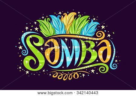 Vector Logo For Brazilian Samba, Decorative Sign Board For Samba School With Illustration Of Bird Fe
