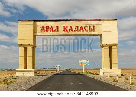 Aral, Kazakhstan - August 30, 2019: Entrance Arch To The Aral City In Kazakhstan. Entry Into The Cit