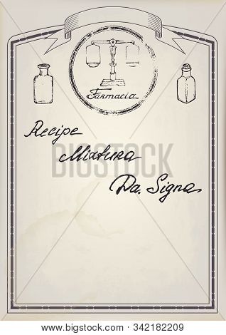 Vintage Pharmacy Label On Old Paper. The Inscription In Latin: Recipe, Mixture, Method Of Applicatio